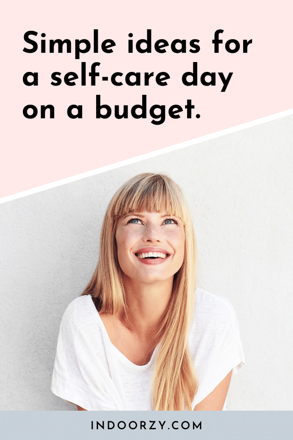 Simple Ideas for a Self-Care Day on a Budget