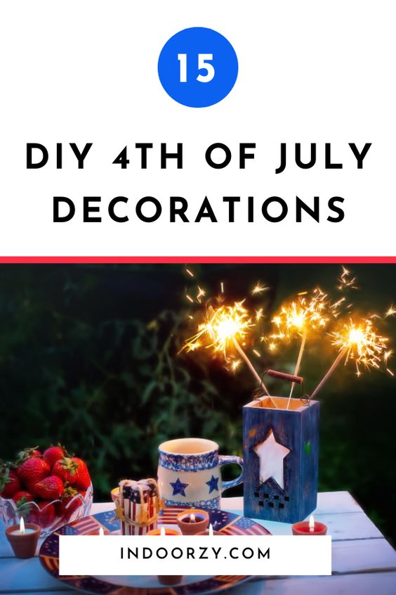 15 DIY 4th of July Decorations (Independence Day Decor)