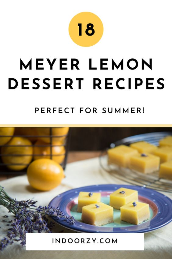18 Delicious Meyer Lemon Dessert Recipes