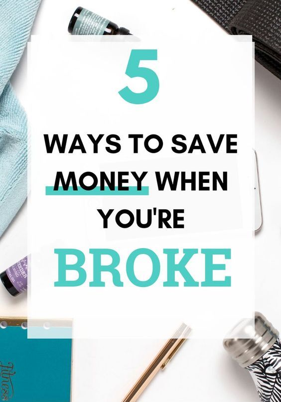 5 Tips to Save Money When You're Broke