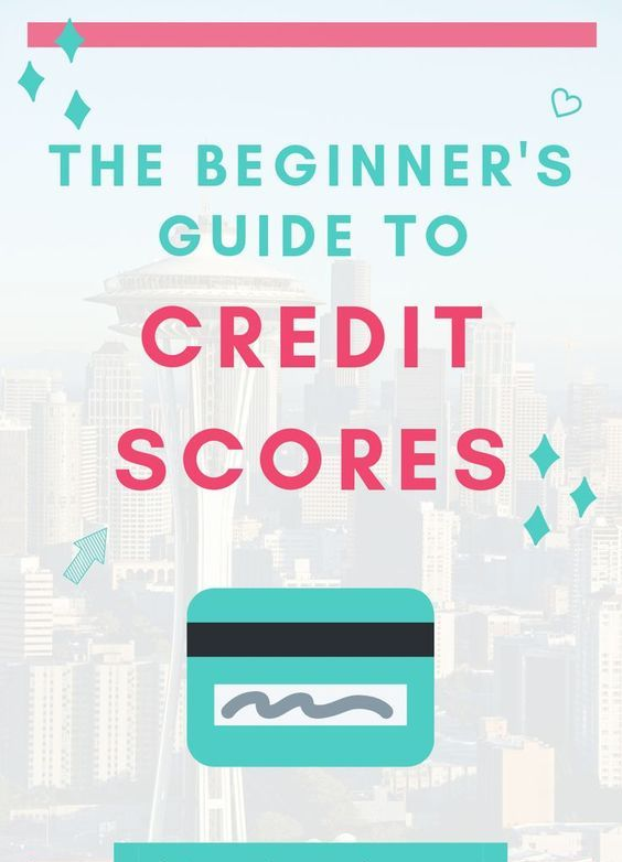 Beginner's Guide to Credit Scores