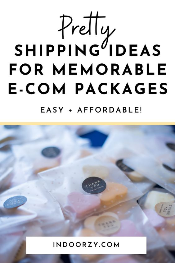 Easy Affordable Shipping Ideas for Gorgeous Memorable Packages - Pretty Ideas for Memorable E-Commerce Packages (Easy + Affordable)