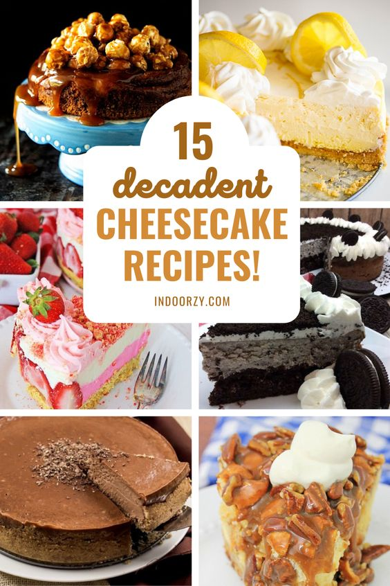 15 Decadent Cheesecake Recipes - Best Oh-So-Creamy Cheesecake Recipes! (Classic, Gourmet)