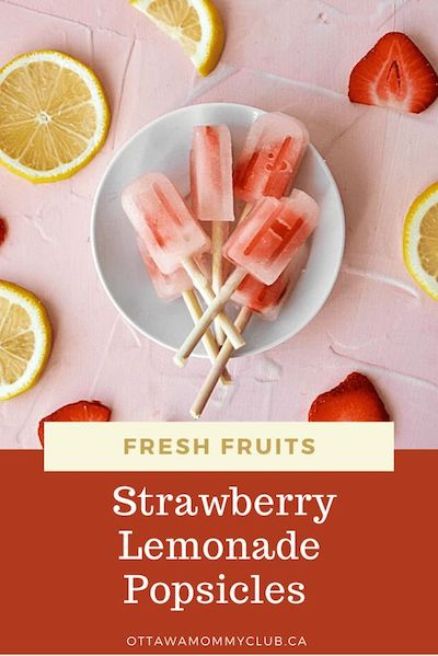 Fresh Fruits Strawberry Lemonade Popsicles - Ottawa Mommy Club
