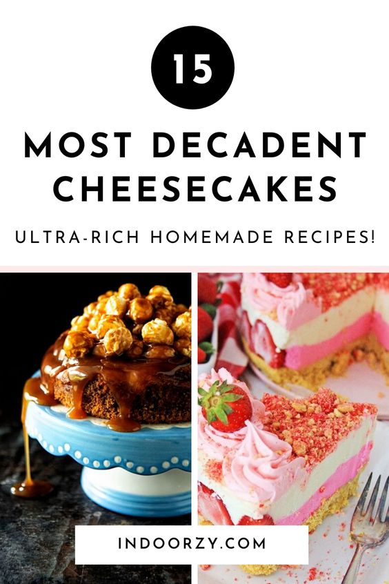 Ultra-Rich Homemade Cheesecake Recipes! (Creamy Decadent Classic + Gourmet)