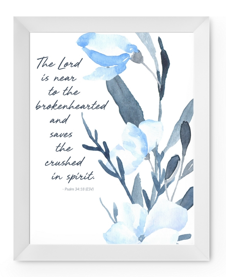 Aesthetic Bible Verse Free Printable Wall Art Flowers (Framed Mockup) Psalm 34:18 Bible Verse for Healing and Comfort
